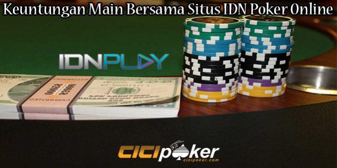 Keuntungan Main Bersama Situs IDN Poker Online