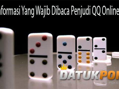 Inilah Informasi Yang Wajib Dibaca Penjudi QQ Online Pemula